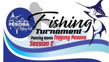 Ikuti! Fishing Tournamen Pancing Mania Session 2 Tanjung Pesona